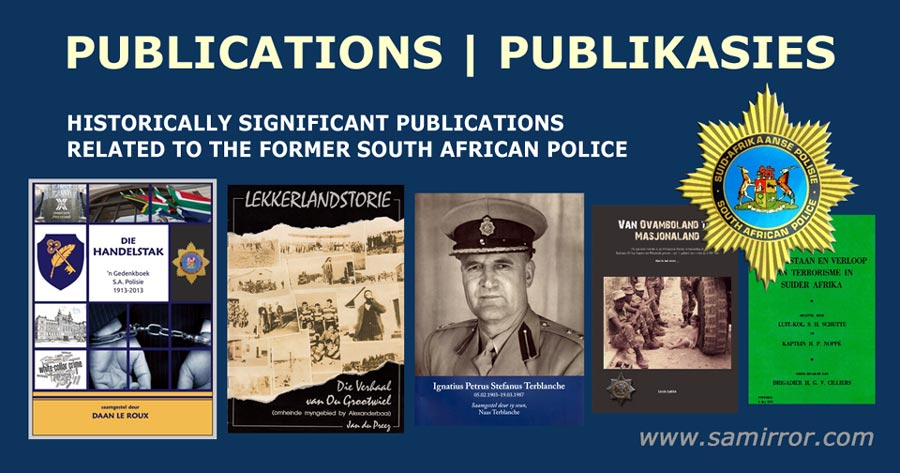 HISTORICALLY SIGNIFICANT PUBLICATIONS RELATED TO THE FORMER SOUTH AFRICAN POLICE