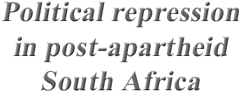 Political repression in post-apartheid South Africa
