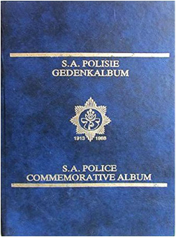 South African Police Commemorative Album: The History of the South African Police 1913 - 1988